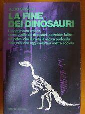 ALDO SPINELLI  - LA FINE DEI DINOSAURI - MOIZZI EDITORE 1975