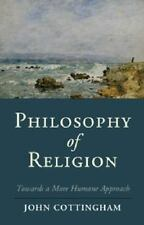 Philosophy Of Religion: Towards A More Humane Approach (cambridge Studies In ...