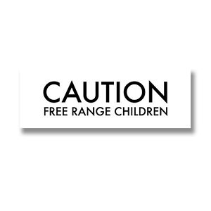 Caution Free Range Children Wooden Plaque - Style My Pad