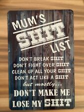 Mums sh*t list novelty birthday mothers day Printed Aluminium Sign 8 X 6 Inch