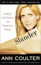 Slander : Liberal Lies about the American Right by Ann Coulter (2002, Hardcover)