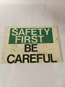 Vintage  Industrial Safety Sign - SAFETY FIRST / BE CAREFUL