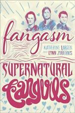 Fangasm : Supernatural Fangirls by Katherine Larsen and Lynn S. Zubernis...