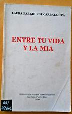 Entre Tu Vida y La Mia Laura Parkhurst Carballeria  Puerto Rico 1990