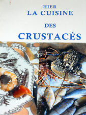 Hier la Cuisine des Crustacés RECETTES Crevette Homard Langouste Crabe Ecrevisse