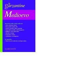 Medioevo - Le Garzantine - Enciclopedia del Medioevo