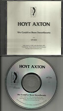 HOYT AXTON We Could've been Sweethearts ULTRA RARE 1990 PROMO radio DJ CD single