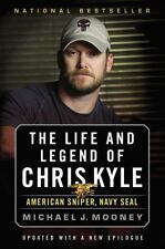 The Life & Legend of Chris Kyle: American Sniper, Navy SEAL by Michael J Mooney