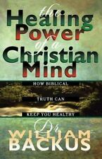 The Healing Power of the Christian Mind : How Biblical Truth Can Keep You Health