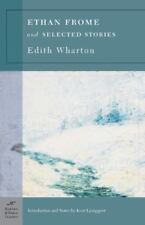 Barnes and Noble Classics: Ethan Frome and Selected Stories by Edith Wharton...