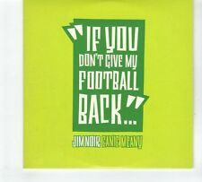 (GP737) Jim Noir, Eanie Meany (If You Don't Give My Football Back) - 2006 DJ CD