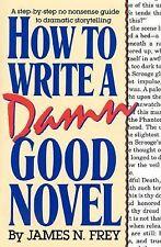 HOW TO WRITE A DAMN GOOD NOVEL - JAMES N. FREY (HARDCOVER) NEW
