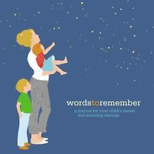 Words to Remember: A Journal for Your Child's Sweet and Amusing Sayings