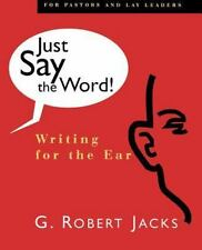 Just Say the Word!: Writing for the Ear Jacks, Mr. G. Robert Paperback