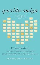 Querida amiga: Una mujer con cancer, una amiga con secretos y las cartas que se
