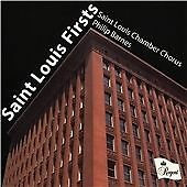 The Saint Louis Chamber Chorus : Saint Louis Firsts CD (2016)