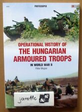 Operational History of the Hungarian Armoured Troops in WW2 - Kagero RECOMMEND!