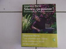 livre Stéphane Marie SILENCE CA POUSSE faire pousser nos plantes préférées TBE