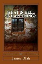 Christian Faith: What in Hell Is Happening? : A Different Perspective of...