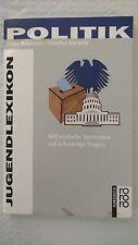 Jugendlexikon Politik: 800 Einfache Antworten Auf Schwierige Fragen by Elisabet