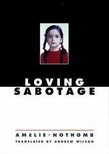 Loving Sabotage by Amélie Nothomb (2000, Hardcover)