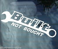BUILT NOT BOUGHT Funny Vinyl Car Sticker Decal Van Graphics Bumper Stickers JDM