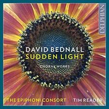 David Bednall: Sudden Light (Choral Works) - The Epiphoni Consort Tim R (NEW CD)