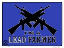 "Made in Usa ""I'm a Lead Farmer"" Parking Wall Aluminum Metal Sign 9 X 12 Ar-15"