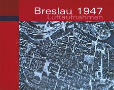 Breslau 1947 Luftaufnahmen von J. Tyszkiewicz und M. Karczmarek (2009, Gebundene Ausgabe)
