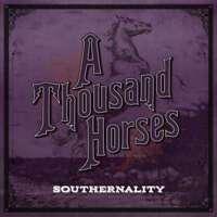 A THOUSAND Horses - southernality NUEVO CD