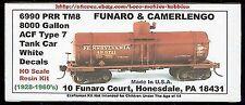 LMH FUNARO F&C 6990  PENNSYLVANIA 8000 Gallon ACF Type 7 PRR TANK CAR 1-Pc Body