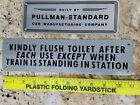 NOS Pullman Vintage Kindly Flush Toilet After Each Use Except Train Station Sign