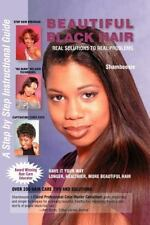Beautiful Black Hair: Real Solutions to Real Problems--A Step by Step