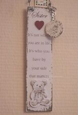 Sister Wall Plaque & Keyring Teddy It's Not Where You Are In Life Sign F1388A