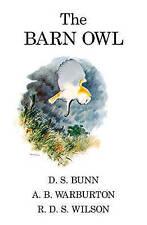 The Barn Owl (Poyser Monographs), Wilson, R. D. S., Warburton, A. B., Bunn, D.S.