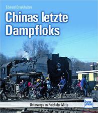 Fachbuch Chinas letzte Dampfloks, Unterwegs im Reich der Mitte, viele Bilder NEU