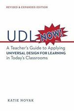 Udl Now!: A Teacher's Guide to Applying Universal Design for Learning in Today's