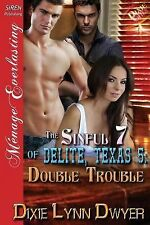 The Sinful 7 of Delite, Texas 5: Double Trouble (Siren Publishing Menage Everlas