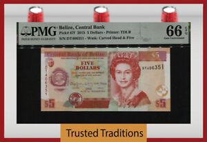 TT PK 67f 2015 BELIZE 5 DOLLARS BEAUTIFUL QUEEN ELIZABETH II PMG 66 EPQ GEM UNC.