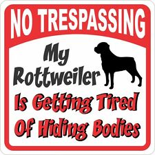 Rottweiler Sign No Tresping Tired Of Hiding The Bos