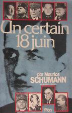 Un certain 18 juin par Maurice Schumann. Éditions Plon DL 1980. Dédicacé