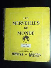 Album chromos Les merveilles du monde Nestlé Kohler Vol 1 BON ETAT complet