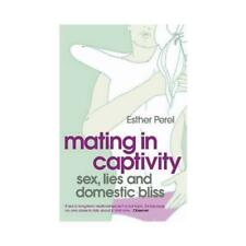 Mating in Captivity By Esther Perel How to keep desire & passion long Time NEW