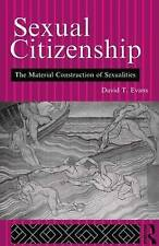 Sexual Citizenship: The Material Construction of Sexualities by Evans, David