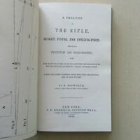 A treatise on the rifle, musket, pistol, and…by N. Bosworth – Reprint, ca.1950