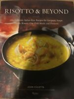 risotto and beyond 100 authentic italian rice recipes for antipasti soups salads risotti one dish meals and desserts