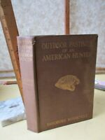 OUTDOOR PASTIMES of AMERICAN HUNTER,1905,Theodore ROOSEVELT,1st ED.,Illustrated