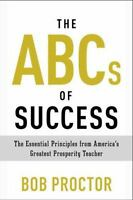 The ABCs of Success: The Essential Principles from America's Greatest Prosperity