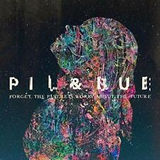 Pil & Bue - Forget The Past, Let's Worry About The Future - 2017 (NEW CD)