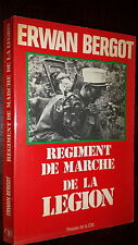 REGIMENT DE MARCHE DE LA LEGION - Erwan Bergot 1984 - Légion Etrangère